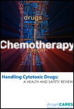 Click here to download PDF file of Handling Cytotoxic Drugs; A HEALTH AND SAFETY REVIEW